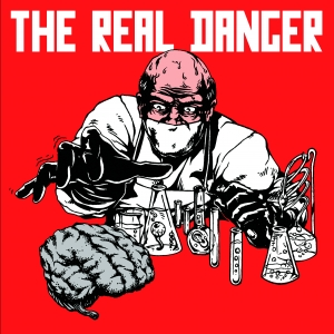 The Real Danger - Self Titled (2017 Pressing)