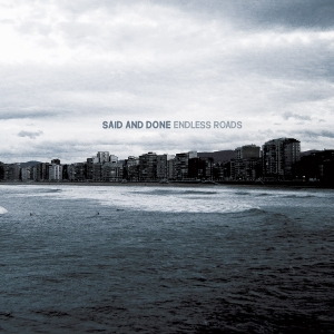Said And Done - Endless Roads