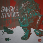 Smash The Statues - When fear is all around us