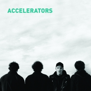 Accelerators - Self Titled