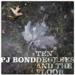 PJ Bond - Ten degrees and the floor EP