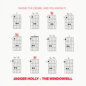Jagger Holly & The Windowsill - Saving the Genre, And You Know It . . .